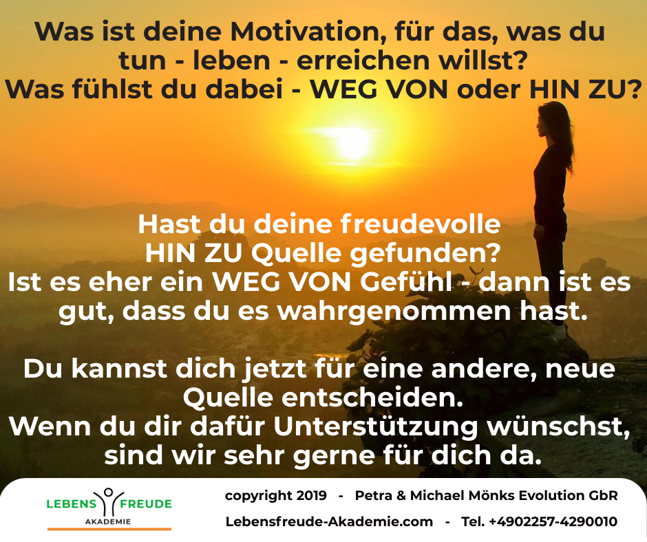 Was ist deine Motivation WEG VON oder HIN ZU Quelle